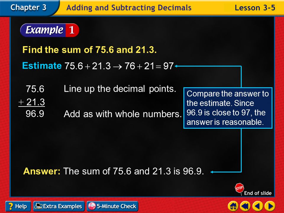 Lesson 5 Contents Example 1Add Decimals Example 2Subtract Decimals Example 3Annex Zeros Example 4Use Decimals to Solve a Problem Example 5Evaluate an