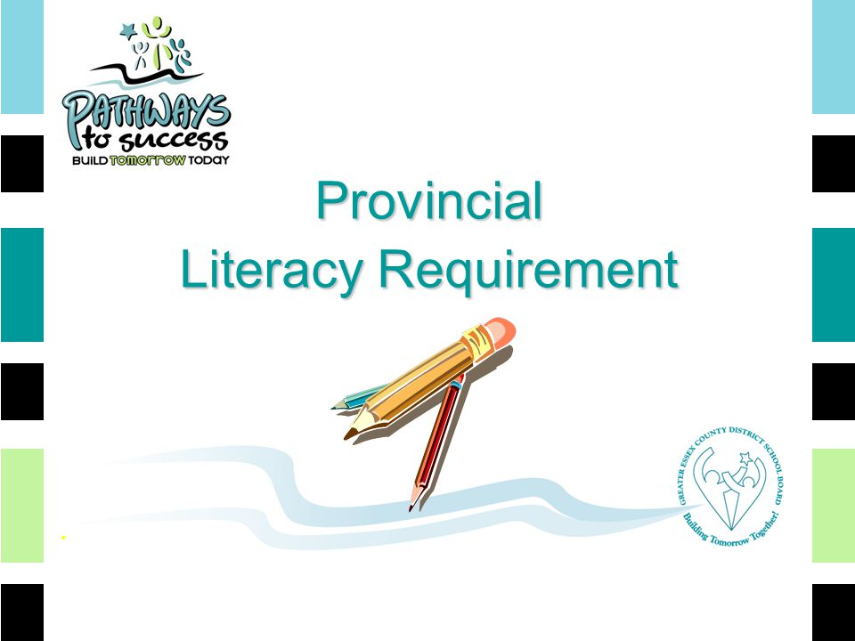 Provincial Literacy Requirement.