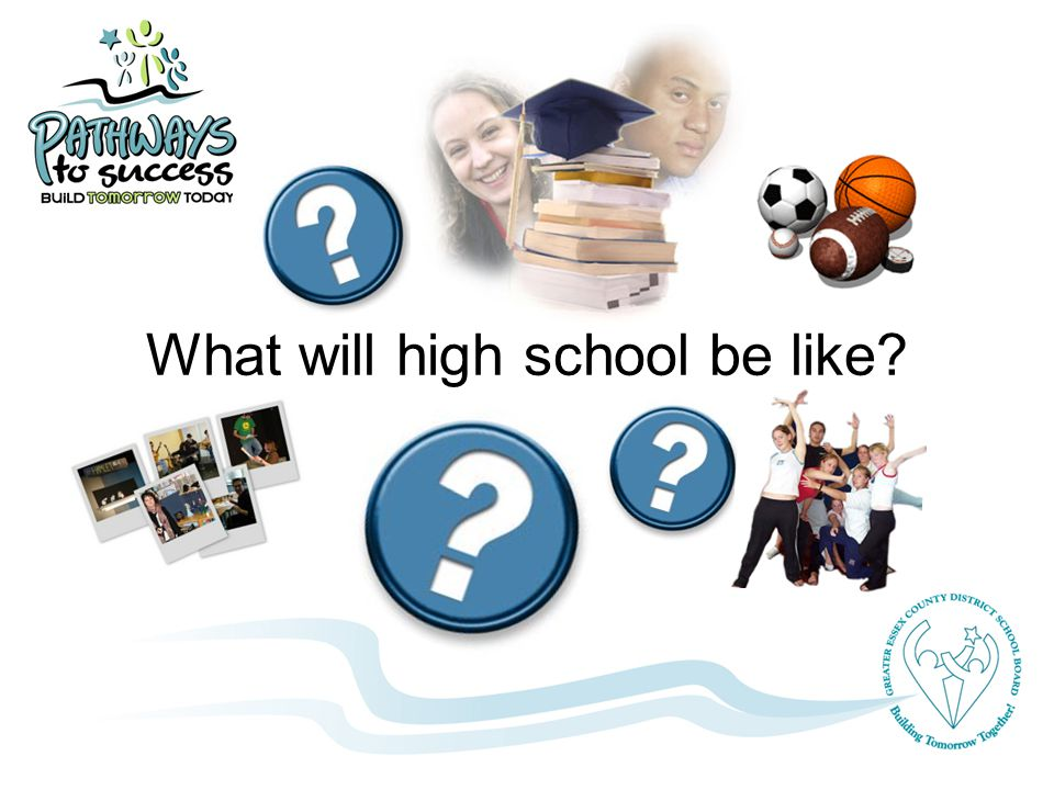 What will high school be like?
