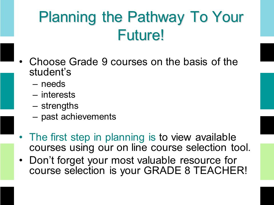 Planning the Pathway To Your Future.