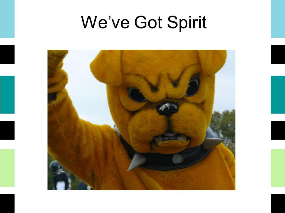 We've Got Spirit