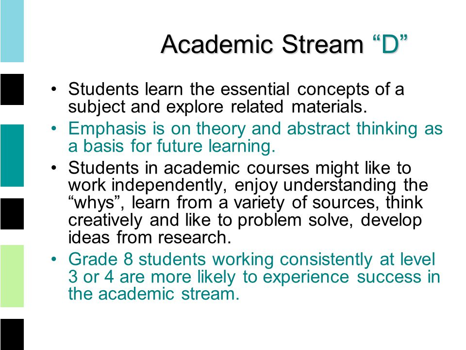 Academic Stream D Students learn the essential concepts of a subject and explore related materials.