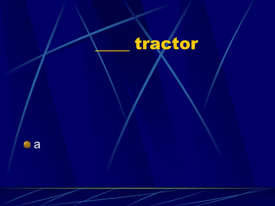 ____ tractor a