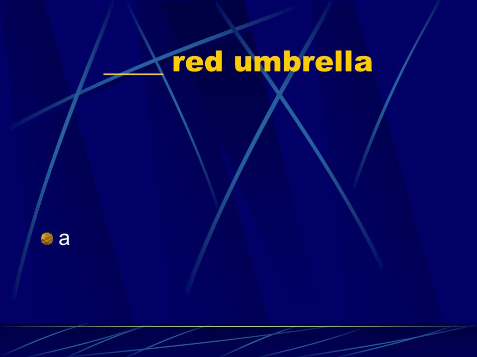 ____ red umbrella a