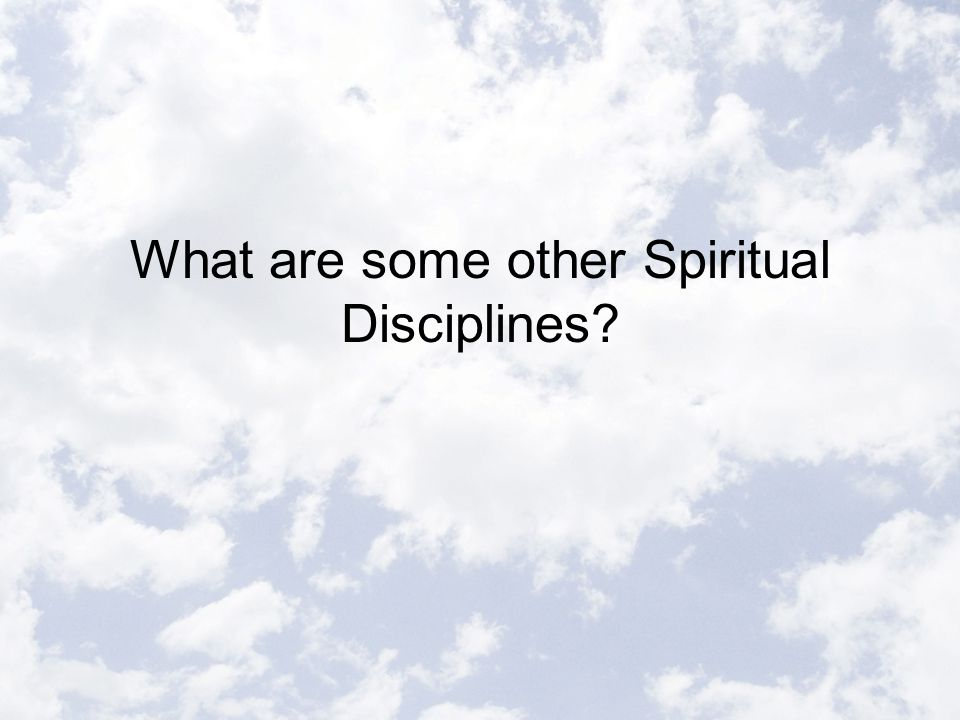 What are some other Spiritual Disciplines?