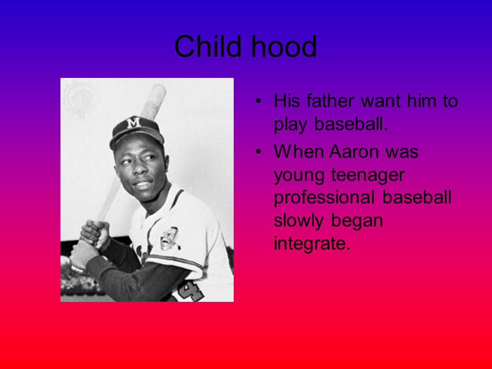 When he was Born Henry Louis Aaron was born on February 5, 1934 in Mobile, Alabama. Hank's Parents