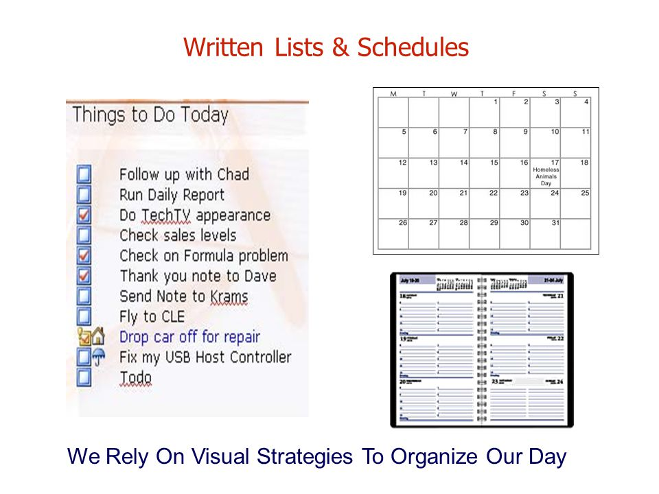 Written Lists & Schedules We Rely On Visual Strategies To Organize Our Day