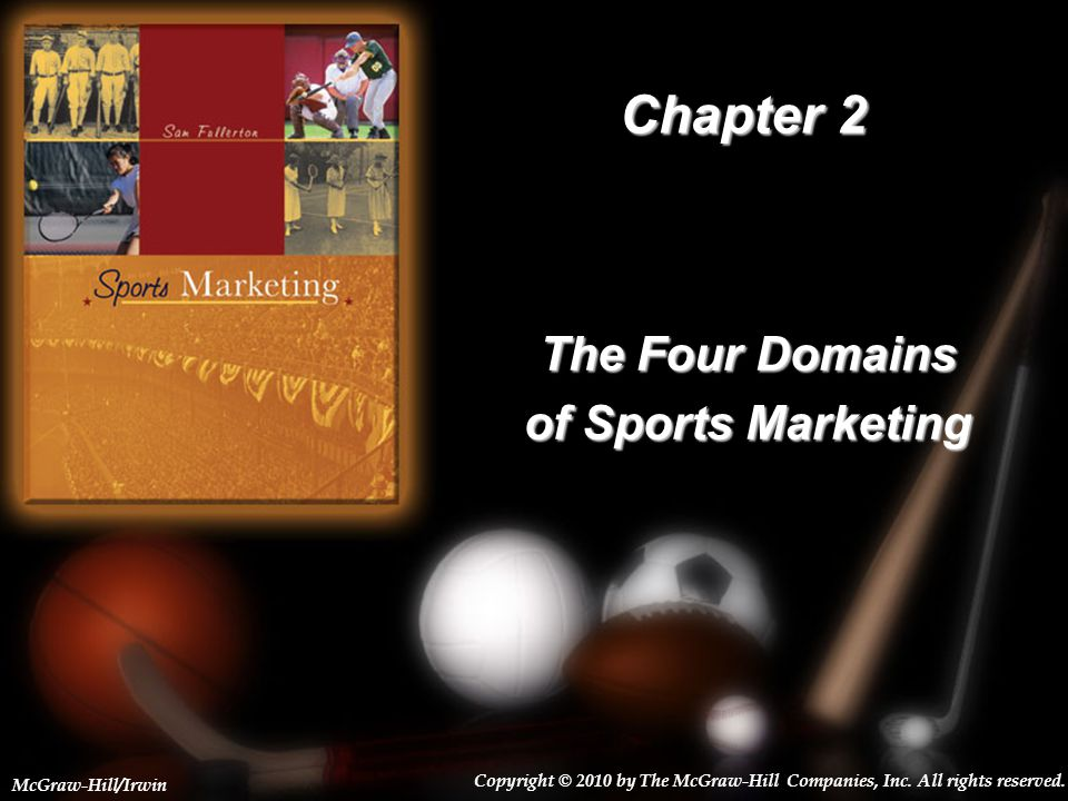 2-1 Chapter 2 The Four Domains of Sports Marketing Copyright © 2010 by The McGraw-Hill Companies, Inc. All rights reserved. McGraw-Hill/Irwin