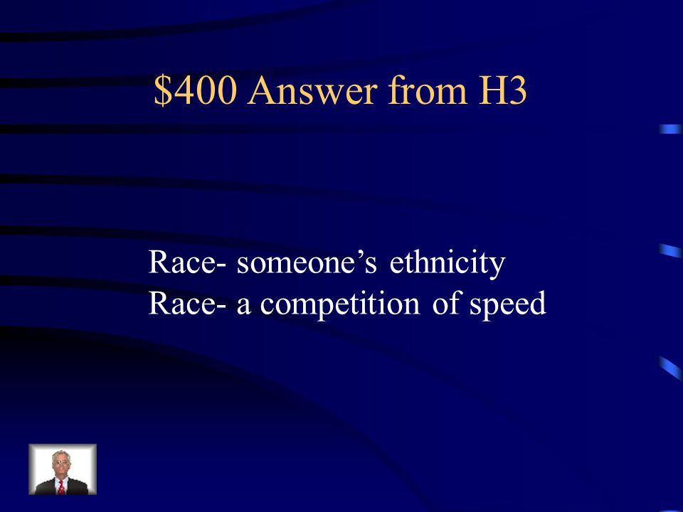 $400 Question for Multiple Meaning Words What are two meanings for the word race?