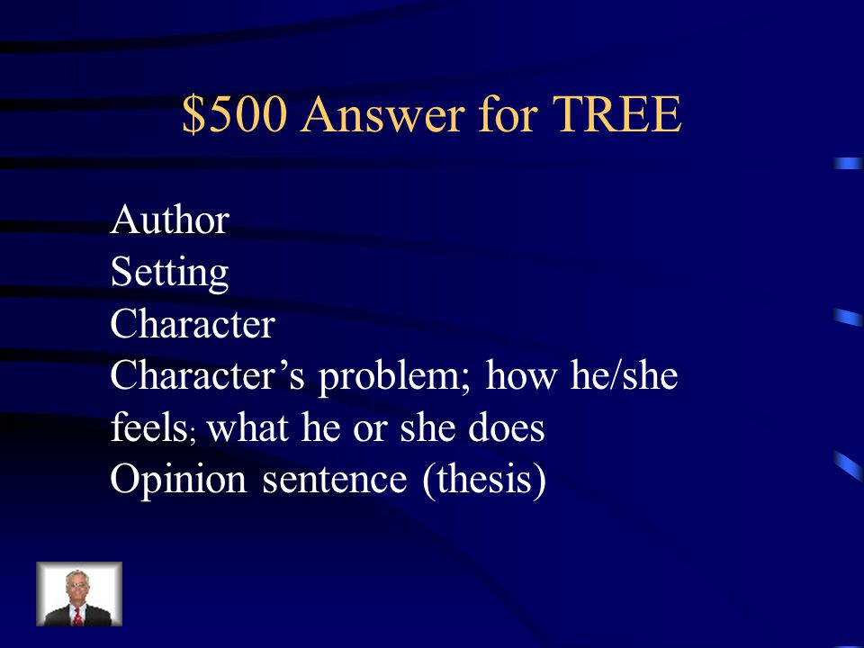 $500 Question for TREE What are all the elements included in the first paragraph of TREE?