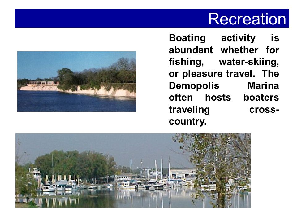 Boating activity is abundant whether for fishing, water-skiing, or pleasure travel.