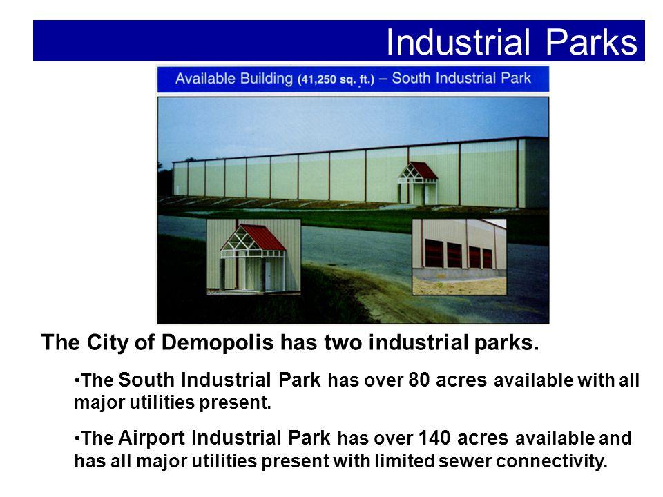 Industrial Parks The City of Demopolis has two industrial parks.