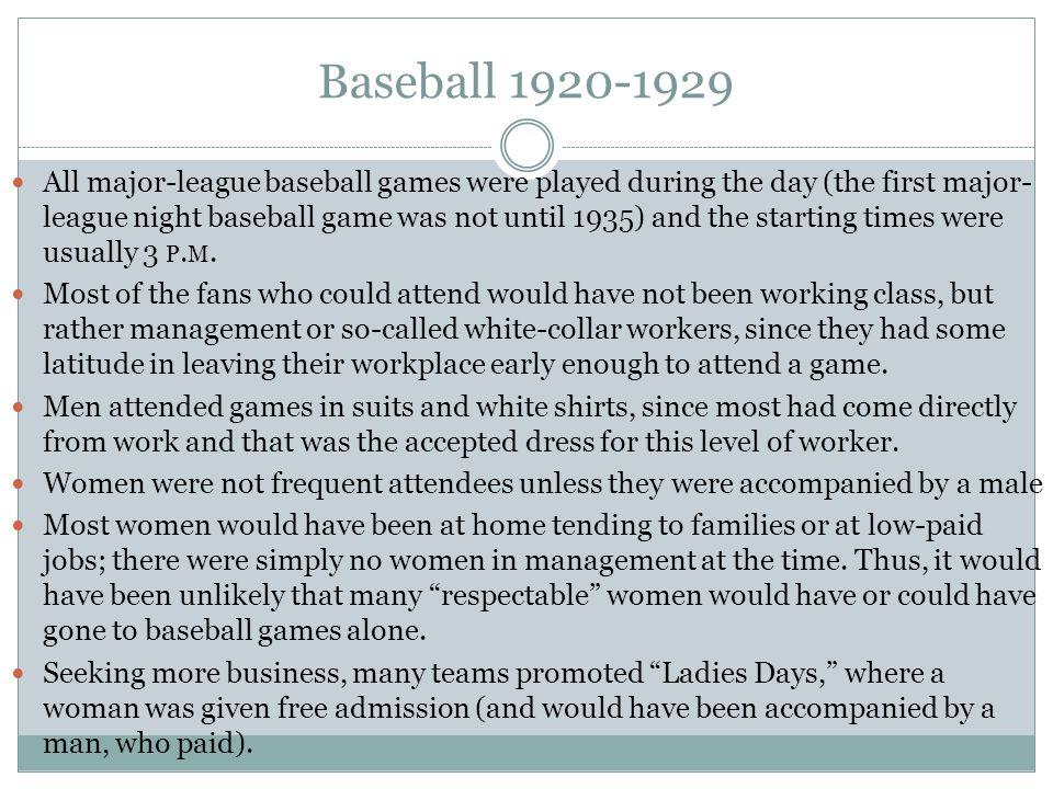 Baseball 1920-1929 Ethnicity and Baseball Organized baseball was segregated.