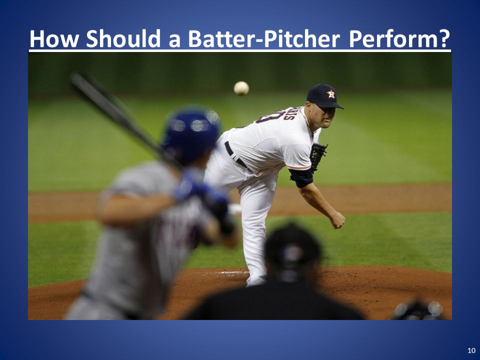How Should a Batter-Pitcher Perform 10
