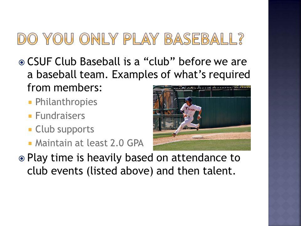  CSUF Club Baseball is a club before we are a baseball team.