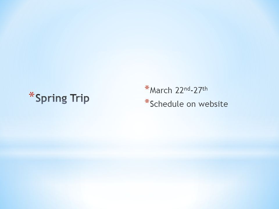 * March 22 nd -27 th * Schedule on website