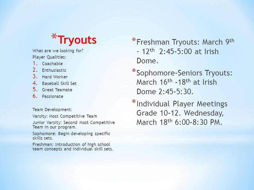 * Tryouts * Freshman Tryouts: March 9 th – 12 th 2:45-5:00 at Irish Dome.