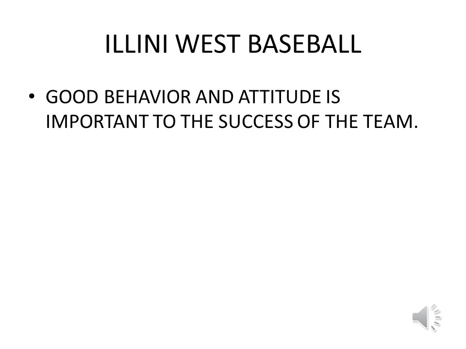 ILLINI WEST BASEBALL EVERYONE WILL HELP TAKE CARE OF THE BASEBALL FIELD AND PRACTICE EQUIPMENT.