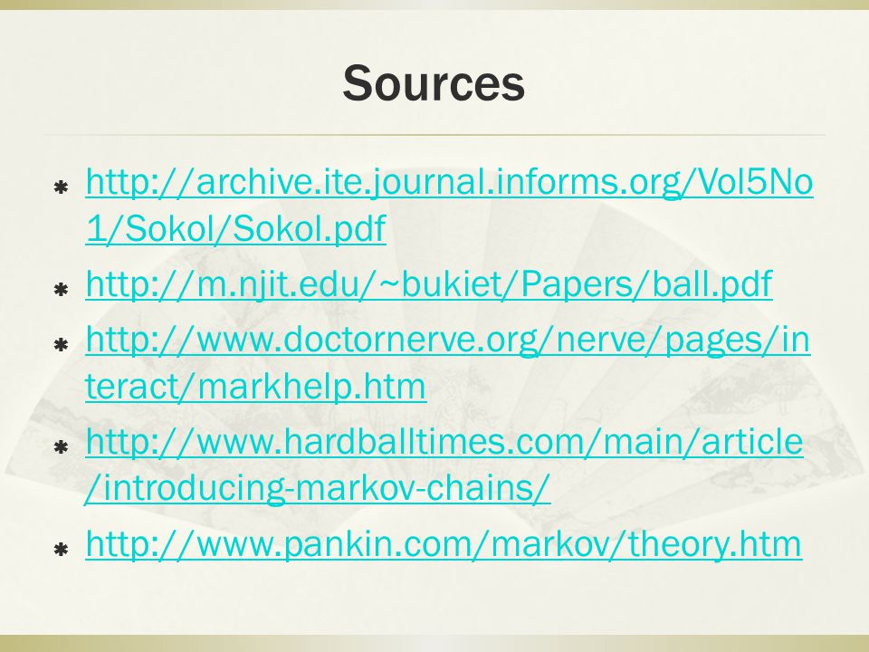 Sources  http://archive.ite.journal.informs.org/Vol5No 1/Sokol/Sokol.pdf http://archive.ite.journal.informs.org/Vol5No 1/Sokol/Sokol.pdf  http://m.n