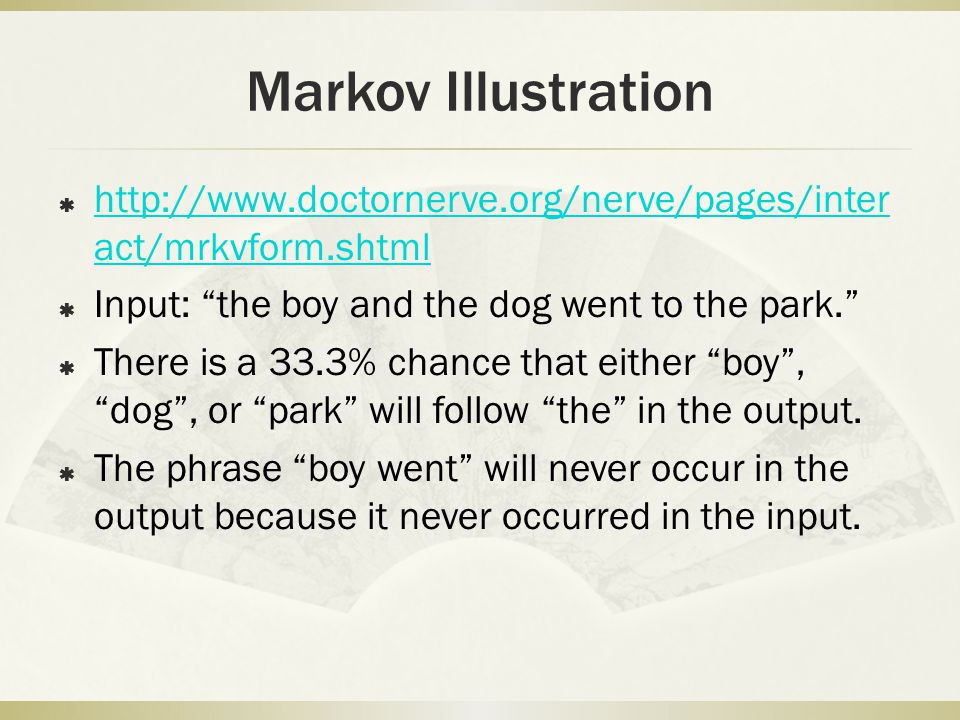 Markov Illustration  http://www.doctornerve.org/nerve/pages/inter act/mrkvform.shtml http://www.doctornerve.org/nerve/pages/inter act/mrkvform.shtml