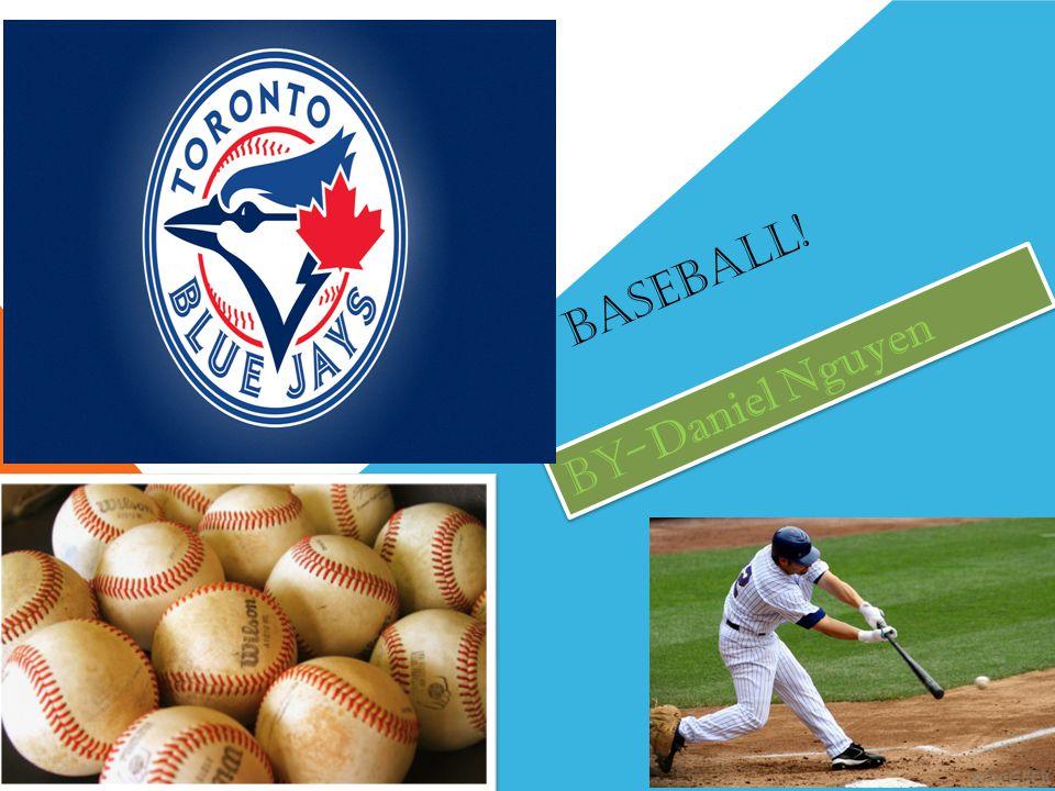 Baseball! By- Daniel Nguyen