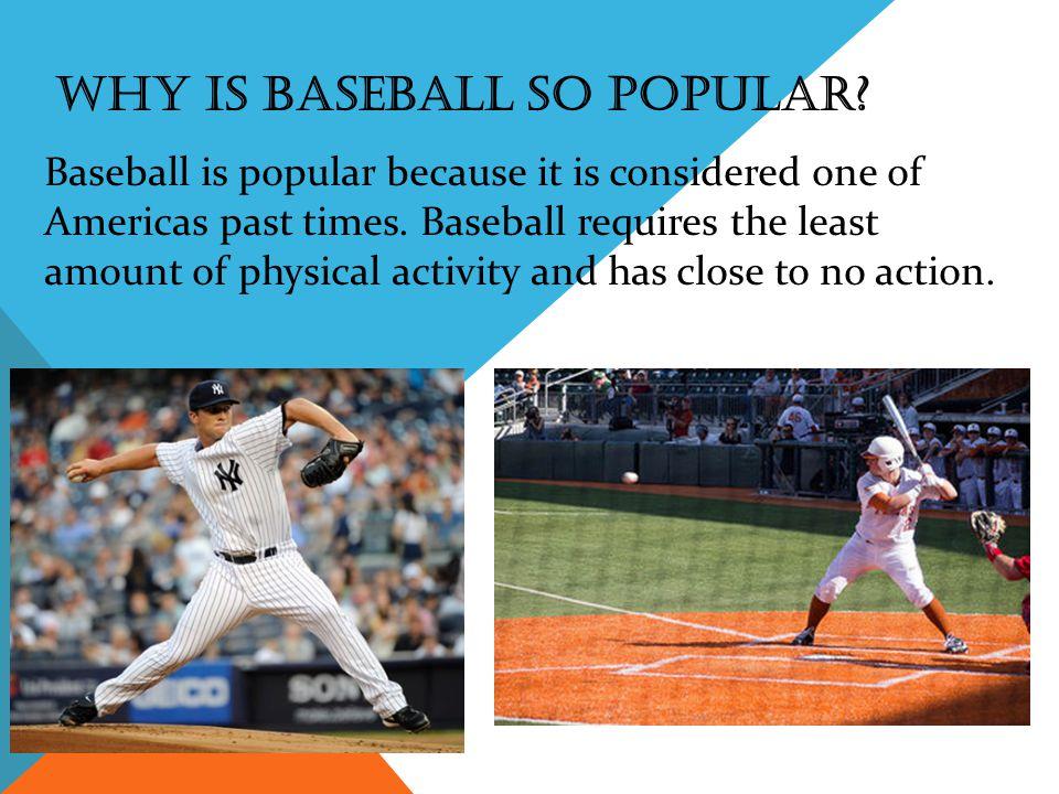why is baseball so popular.