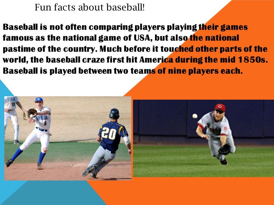 Fun facts about baseball.