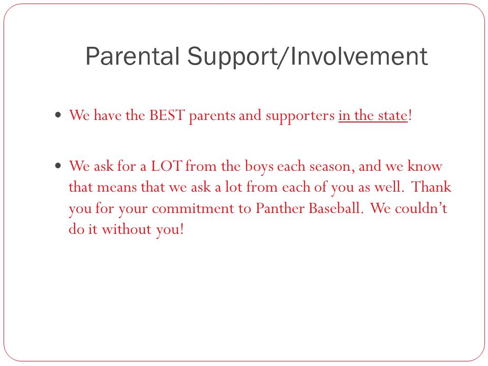 Parental Support/Involvement We have the BEST parents and supporters in the state.