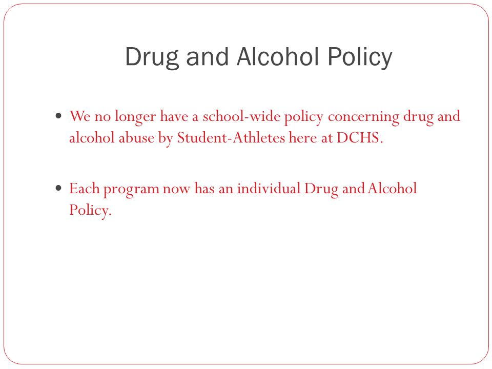 Drug and Alcohol Policy It is the expectation of the Daviess County Baseball coaching staff that players in the program will not use drugs or alcohol at any point during their high school career.
