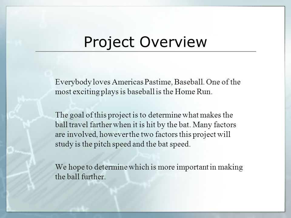 Project Overview Everybody loves Americas Pastime, Baseball.