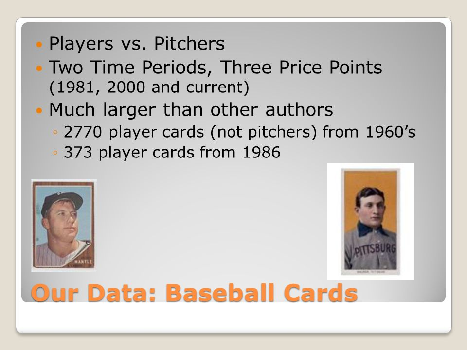 Our Data: Baseball Cards Players vs.