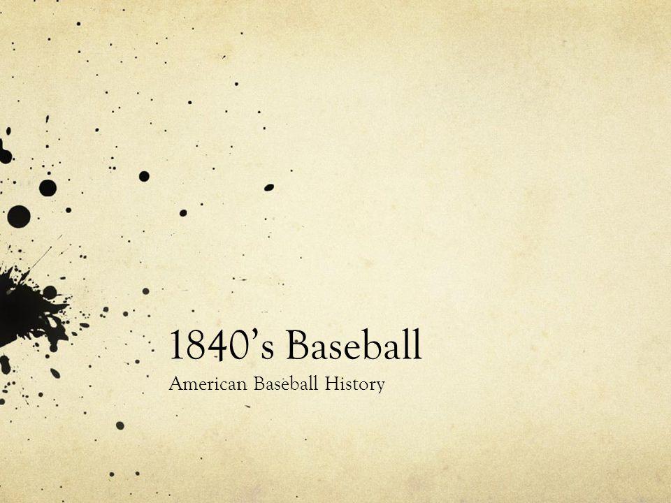 1840's Baseball American Baseball History