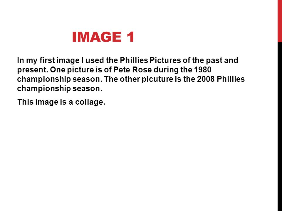 IMAGE 1 In my first image I used the Phillies Pictures of the past and present.
