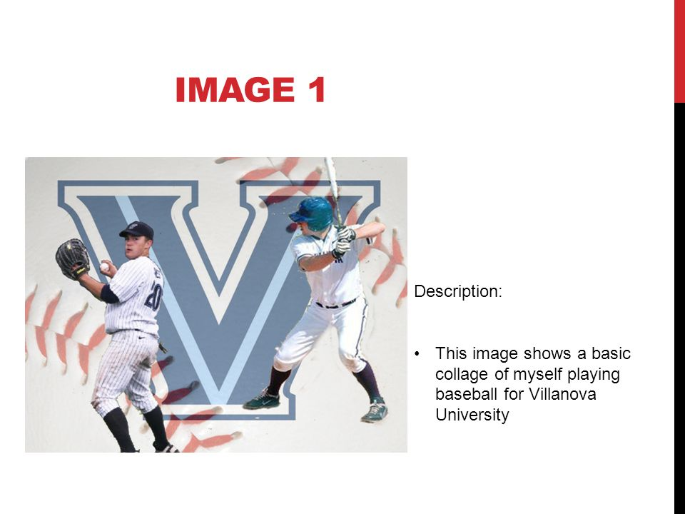 Description: This image shows a basic collage of myself playing baseball for Villanova University IMAGE 1