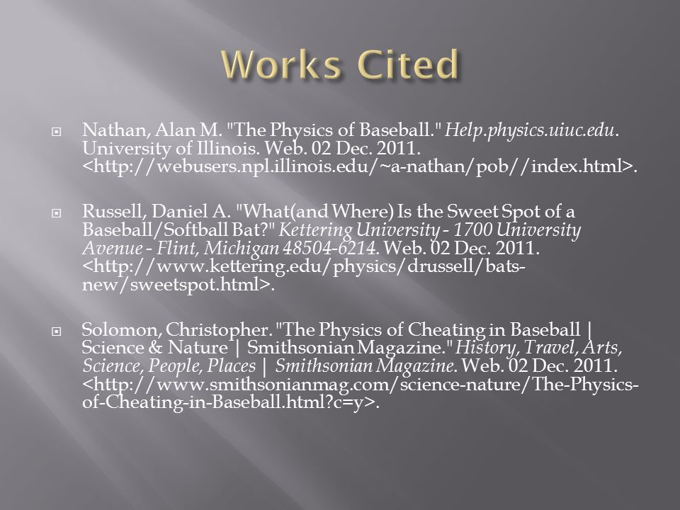  Nathan, Alan M. The Physics of Baseball. Help.physics.uiuc.edu.