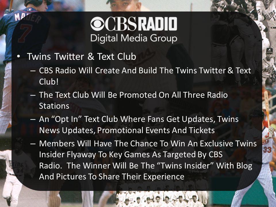 Twins Twitter & Text Club – CBS Radio Will Create And Build The Twins Twitter & Text Club.