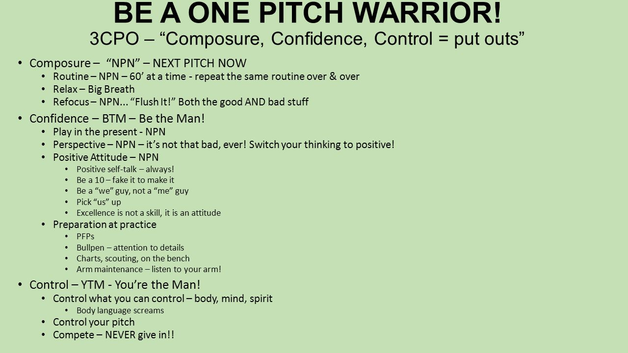 BE A ONE PITCH WARRIOR.