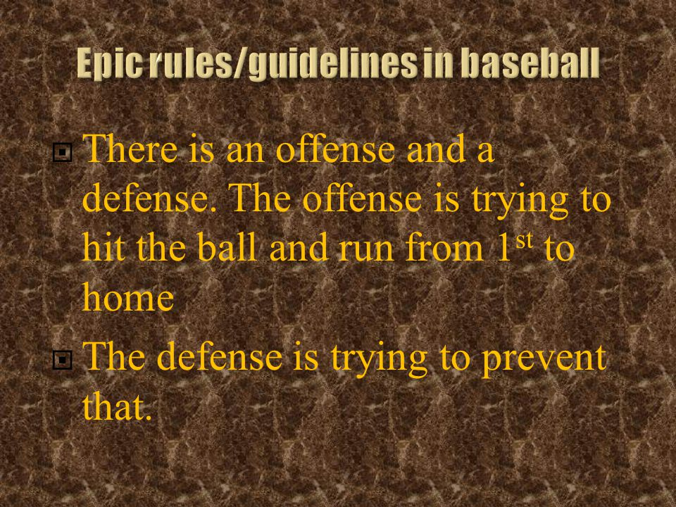 There is an offense and a defense.