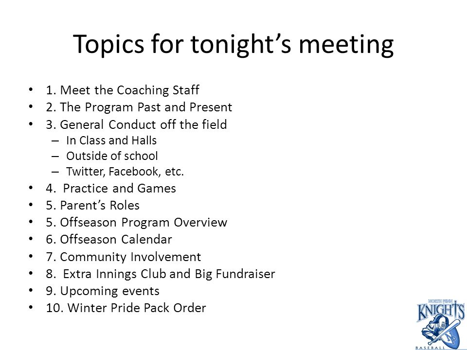 Topics for tonight's meeting 1. Meet the Coaching Staff 2.