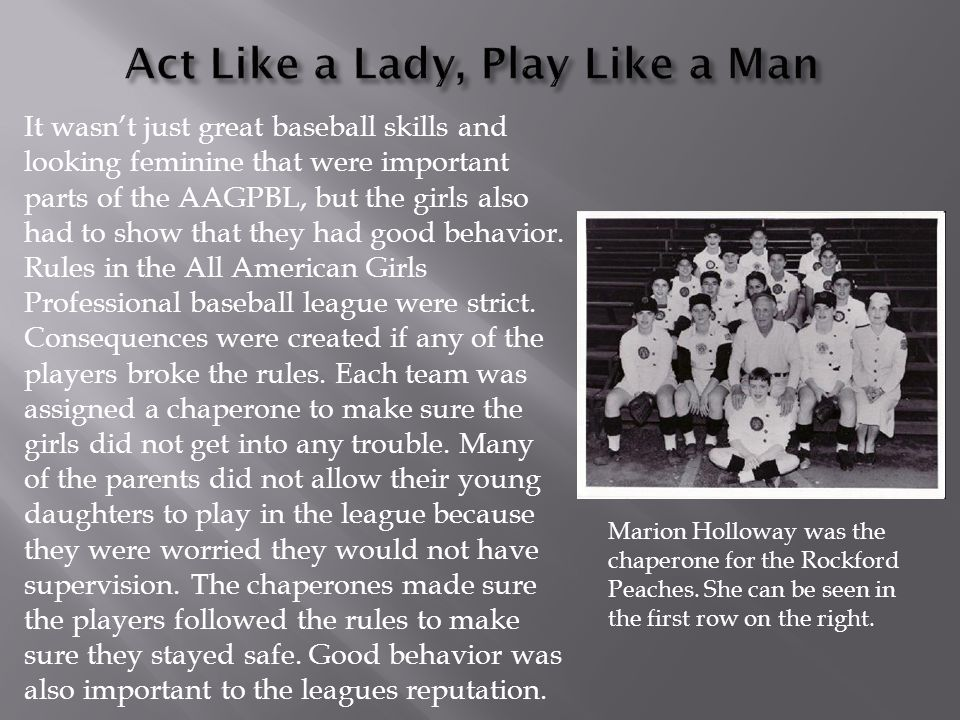 It wasn't just great baseball skills and looking feminine that were important parts of the AAGPBL, but the girls also had to show that they had good behavior.