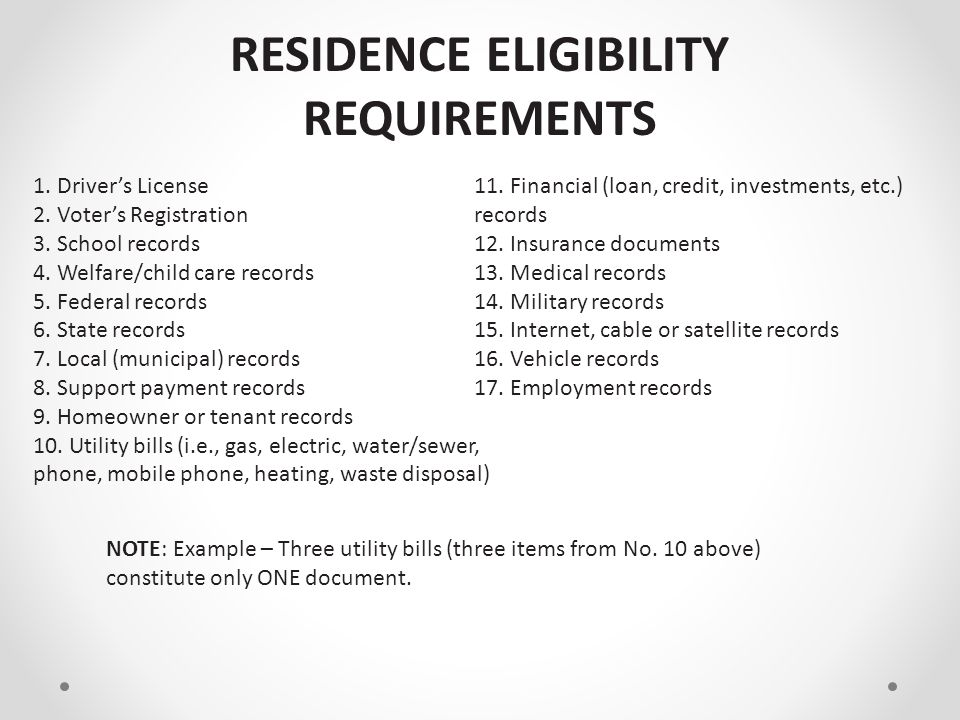 RESIDENCE ELIGIBILITY REQUIREMENTS Under NO circumstances does ANY person have the authority to grant a waiver that allows a child to play in a local Little League program IN ANY DIVISION, when that child does not qualify under these residency requirements.