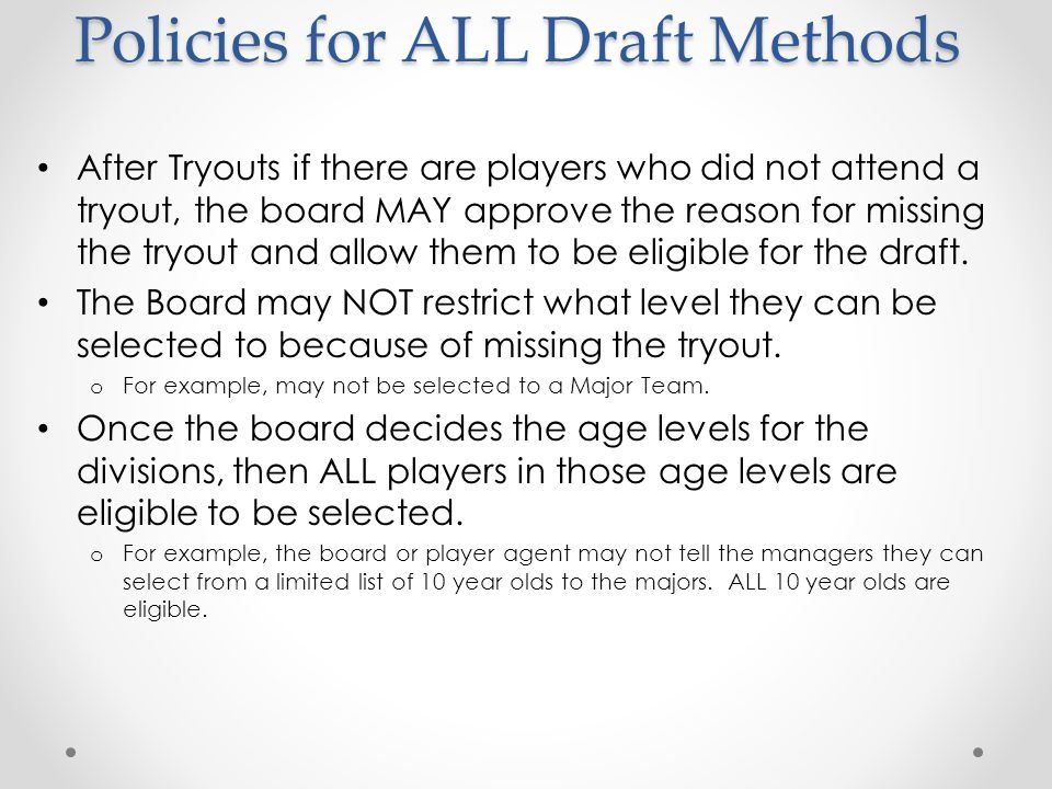 Draft Methods Draft Situations o No changes to the number of teams o Players return to the same teams o Players are all redrafted.