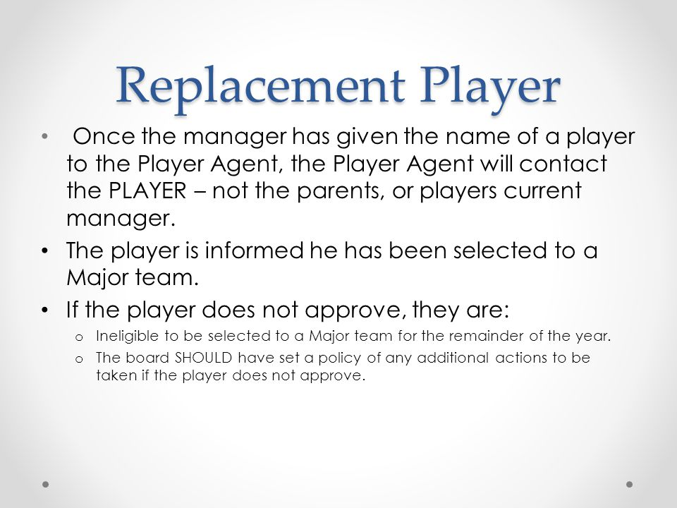 Replacement Player However, this is a suggested method in order to prevent a disruption.