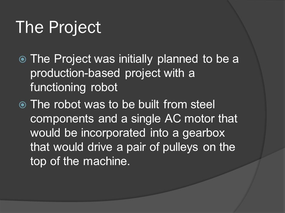 The Project  The primary objective of this project is to produce a functioning robot system capable of traveling in a straight path while laying down chalk and spray paint for baseball foul lines