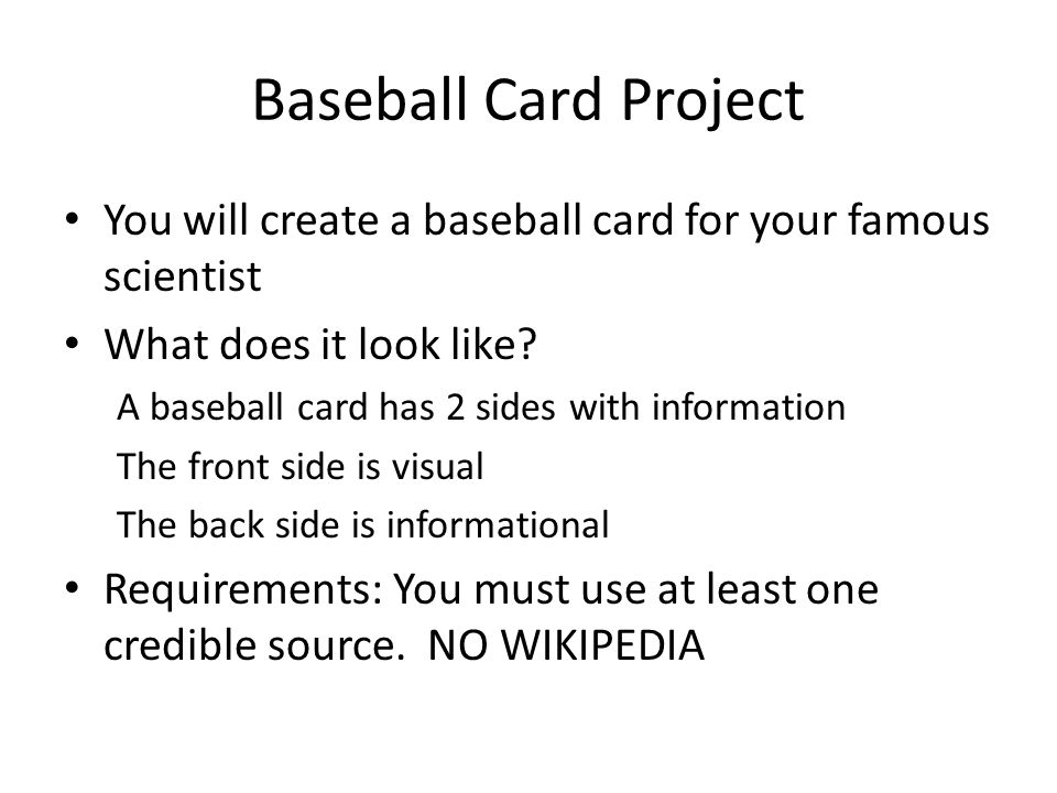 Baseball Card Project You will create a baseball card for your famous scientist What does it look like.
