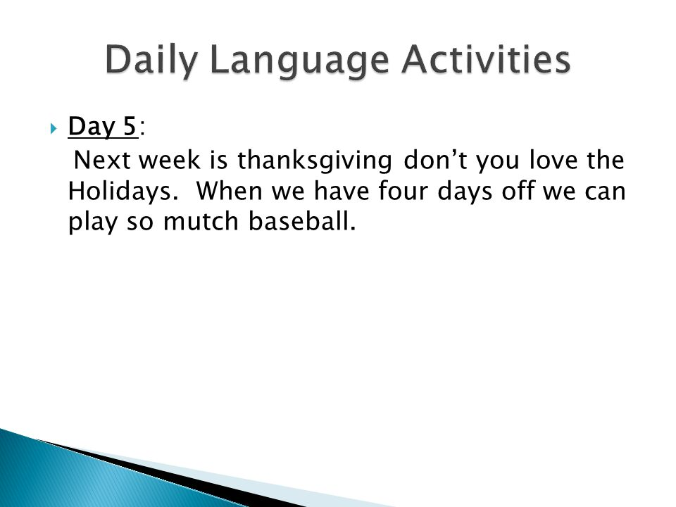  Day 5: Next week is thanksgiving don't you love the Holidays.