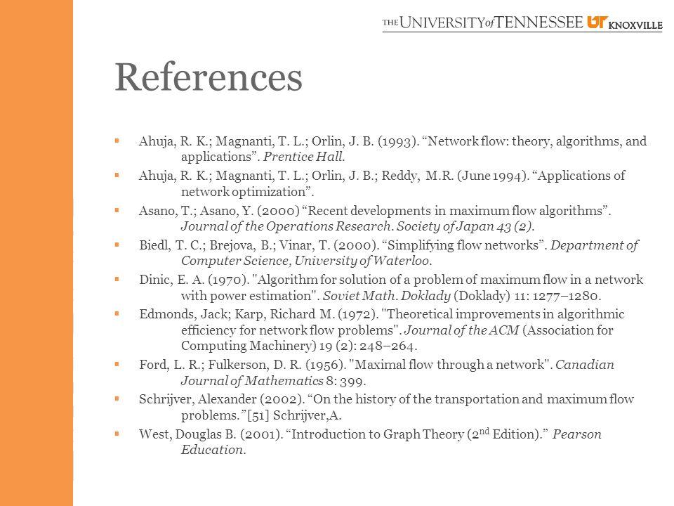 References  Ahuja, R.K.; Magnanti, T. L.; Orlin, J.