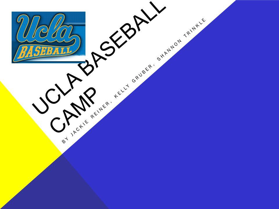 UCLA BASEBALL CAMP BY JACKIE REINER, KELLY GRUBER, SHANNON TRINKLE