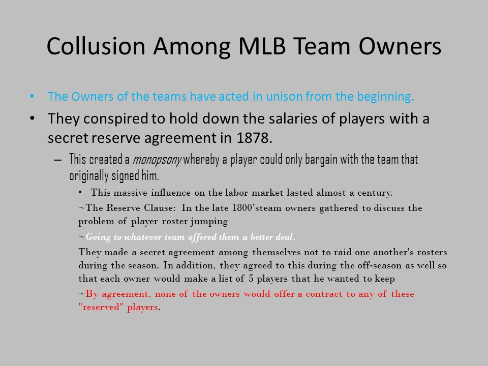 Collusion Among MLB Team Owners The Owners of the teams have acted in unison from the beginning.