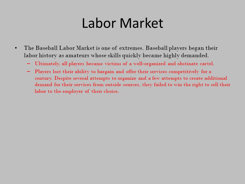 Labor Market The Baseball Labor Market is one of extremes.
